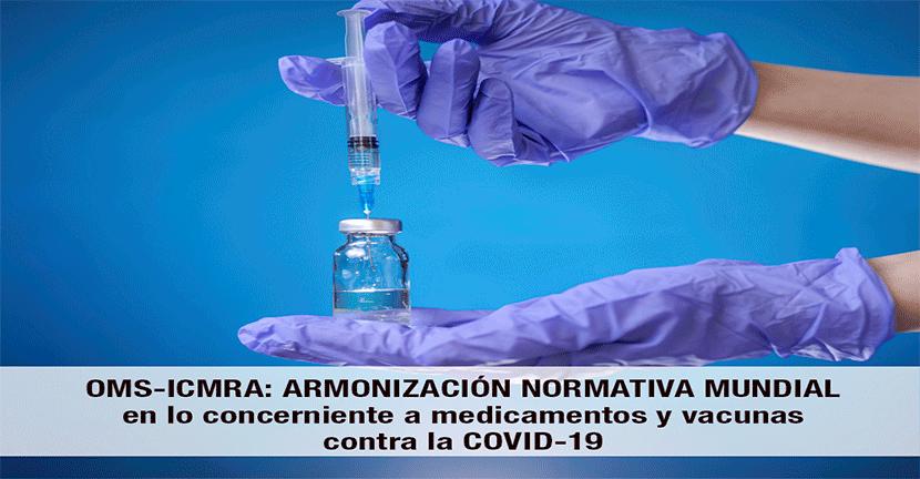Imagen OMS-ICMRA: armonización normativa mundial en lo concerniente a medicamentos y vacunas contra la COVID-19