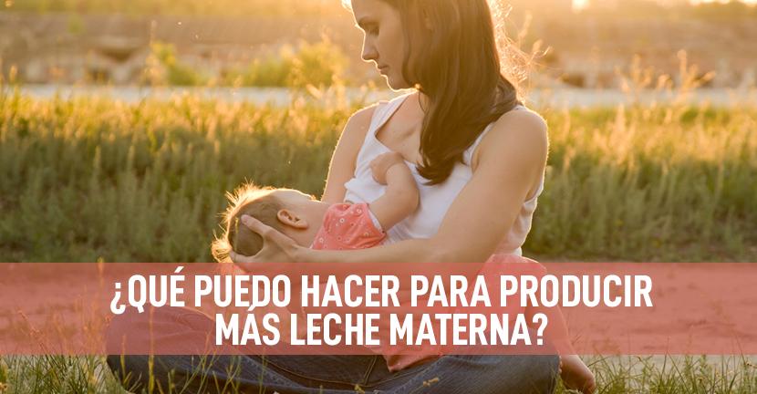 Imagen ¿Qué puedo hacer para producir más leche materna?