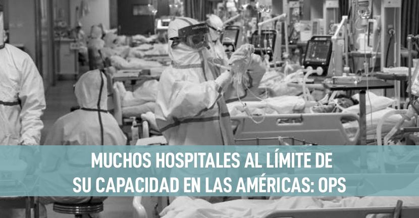 Imagen Muchos hospitales al límite de su capacidad en las Américas: OPS