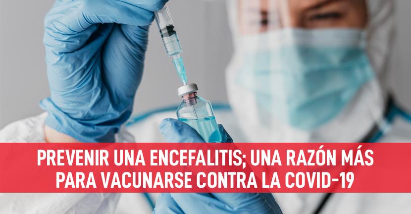 Imagen del artículo Prevenir una encefalitis; una razón más para vacunarse contra la COVID-19