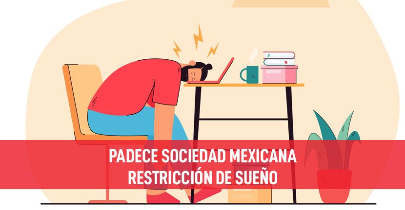 Imagen Padece sociedad mexicana restricción de sueño