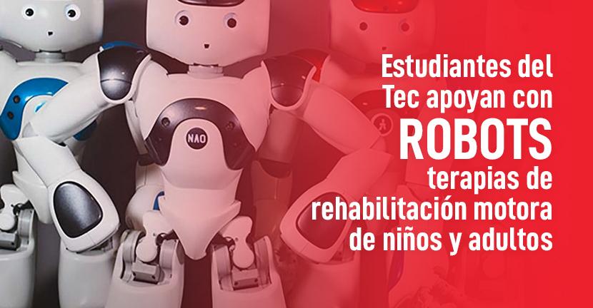 Imagen Estudiantes del Tec apoyan con robots terapias de rehabilitación motora de niños y adultos
