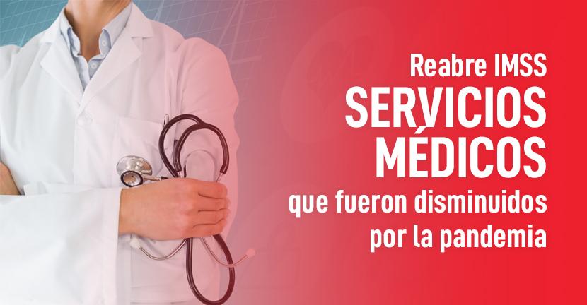Imagen Reabre IMSS servicios médicos que fueron disminuidos por la pandemia