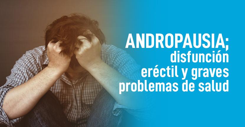 Imagen Andropausia disfunción eréctil y graves problemas de salud