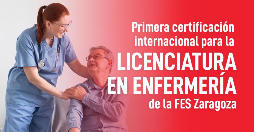 Imagen Primera certificación internacional para la licenciatura en enfermería de la FES Zaragoza