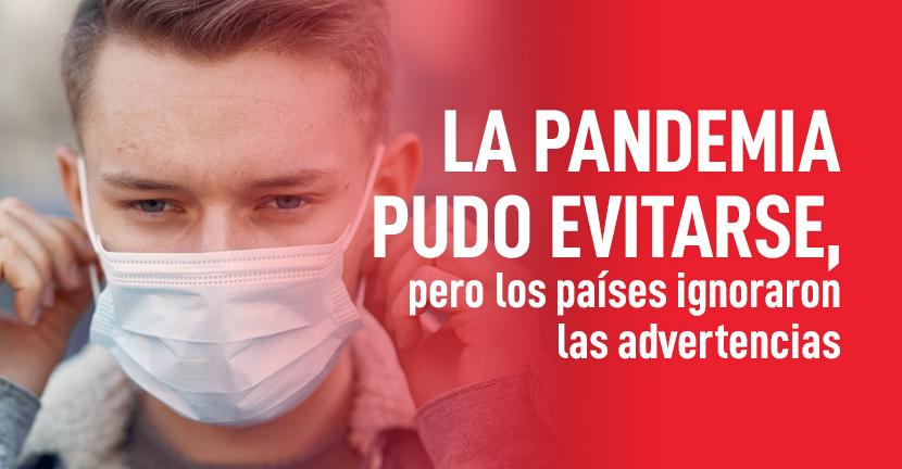Imagen La pandemia pudo evitarse, pero los países ignoraron las advertencias