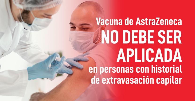 Imagen Vacuna de AstraZeneca no debe ser aplicada en personas con historial de extravasación capilar