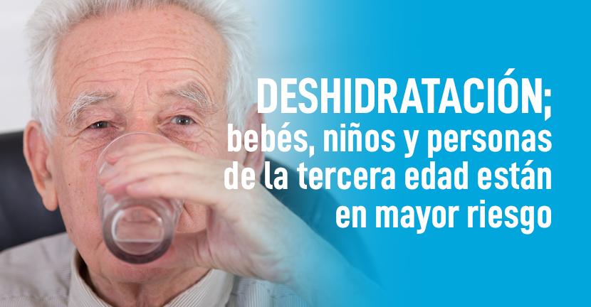 Imagen Deshidratación, bebés, niños y personas de la tercera edad están en mayor riesgo